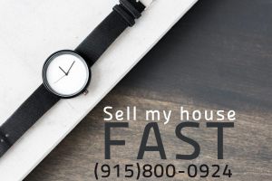 Sell my house fast because the clock is ticking